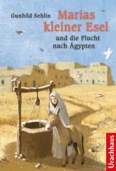 Marias kleiner Esel und die Flucht nach Ägypten