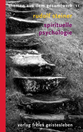 Spirituelle Psychologie  Rudolf Steiner   Markus Treichler