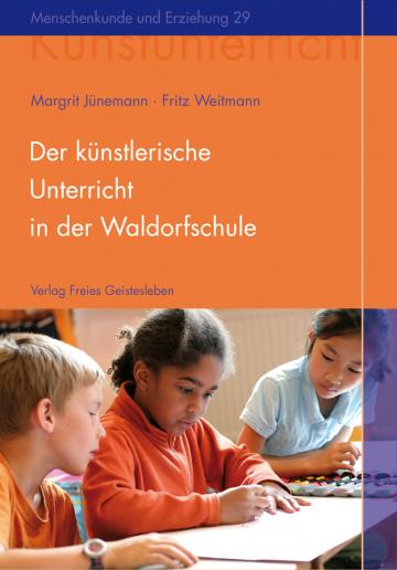 Der künstlerische Unterricht in der Waldorfschule. Malen und Zeichnen  Margrit Jünemann ,  Fritz Weitmann