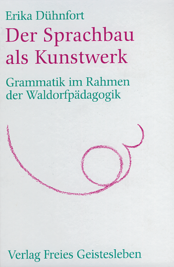 Der Sprachbau als Kunstwerk  Erika Dühnfort