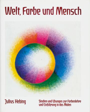 Welt, Farbe und Mensch  Julius Hebing