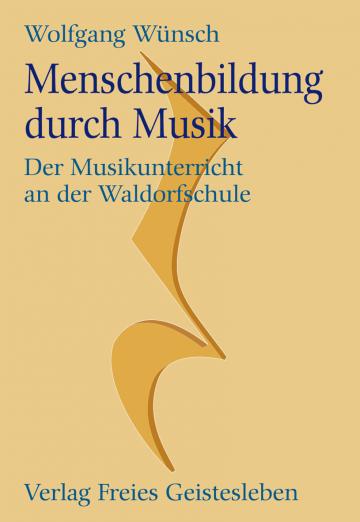 Menschenbildung durch Musik  Wolfgang Wünsch