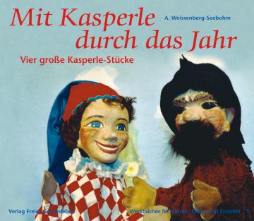 Mit Kasperle durch das Jahr  A.Weissenberg-Seebohm