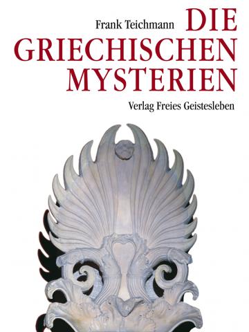 Die griechischen Mysterien  Frank Teichmann