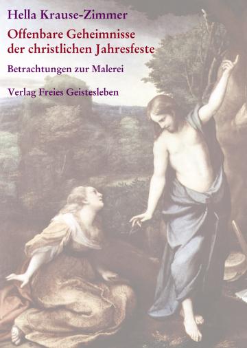 Offenbare Geheimnisse der christlichen Jahresfeste  Hella Krause-Zimmer