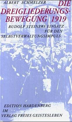 Die Dreigliederungsbewegung 1919  Albert Schmelzer   Karl-Martin Dietz