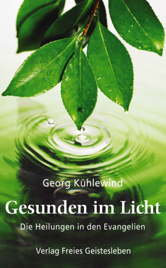 Gesunden im Licht  Georg Kühlewind