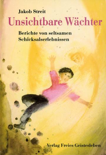 Unsichtbare Wächter  Jakob Streit    Christiane Lesch