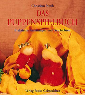 Das Puppenspielbuch  Christiane Kutik