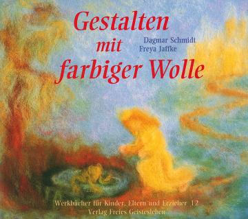 Gestalten mit farbiger Wolle  Freya Jaffke ,  Dagmar Schmidt