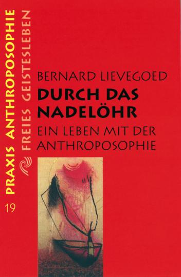 Durch das Nadelöhr  Bernard C. J. Lievegoed