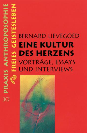 Eine Kultur des Herzens  Bernard C. J. Lievegoed   Frank Berger