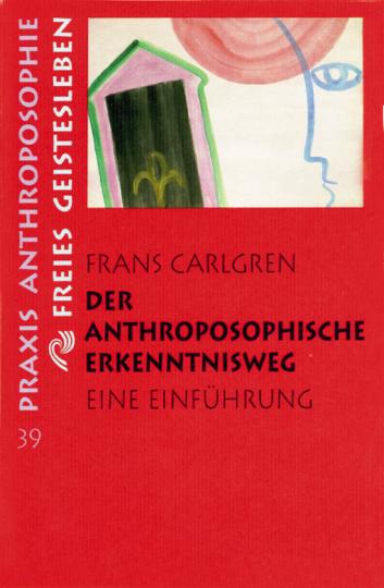Der anthroposophische Erkenntnisweg Frans Carlgren