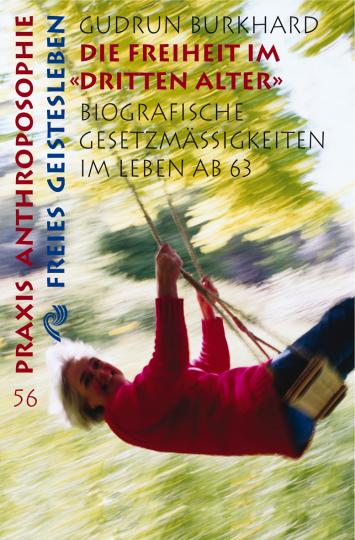 Die Freiheit im »Dritten Alter«  Gudrun Burkhard