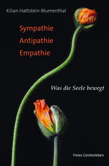Sympathie – Antipathie – Empathie Kilian Hattstein-Blumenthal