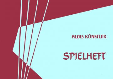 Spielheft für die Leier  Alois Künstler