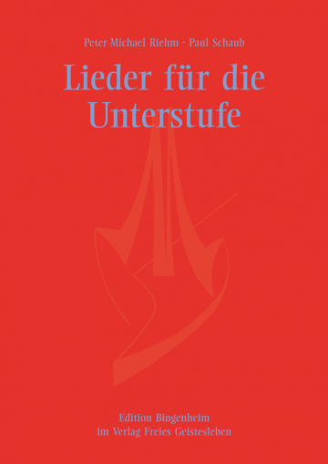 Lieder für die Unterstufe Peter-Michael Riehm, Paul Schaub