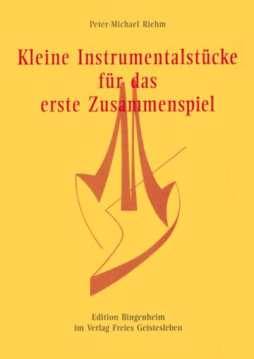 Kleine Instrumentalstücke für das erste Zusammenspiel  Peter-Michael Riehm