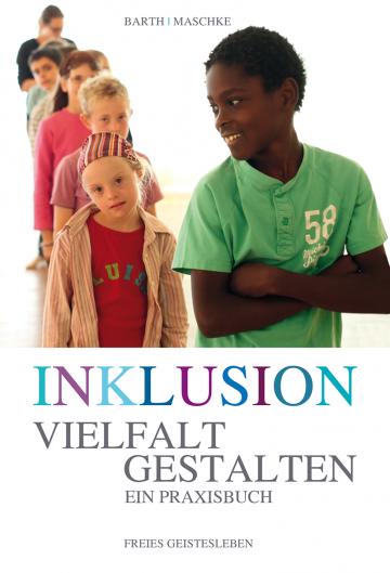 Inklusion – Vielfalt gestalten  Thomas Maschke, Ulrike Barth