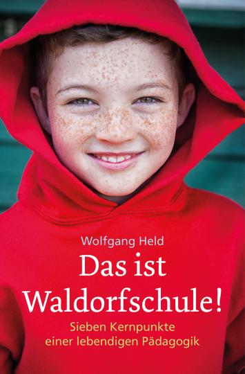 Das ist Waldorfschule! Wolfgang Held