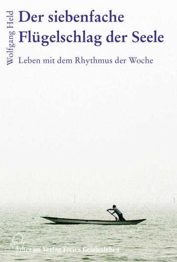 Der siebenfache Flügelschlag der Seele Wolfgang Held