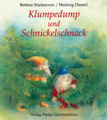 Klumpedump und Schnickelschnack  Hedwig Diestel ,  Bettina Stietencron