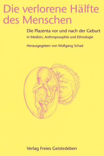 Die verlorene Hälfte des Menschen   Prof. Dr. Wolfgang Schad