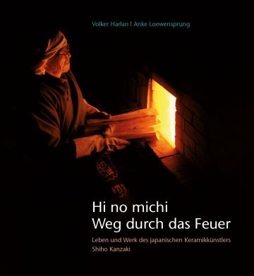 Hi no michi – Weg durch das Feuer  Volker Harlan ,  Anke von Loewensprung