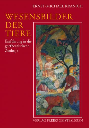 Wesensbilder der Tiere  Ernst-Michael Kranich