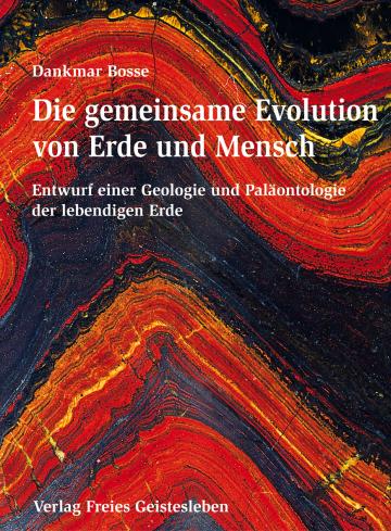 Die gemeinsame Evolution von Erde und Mensch  Dankmar Bosse