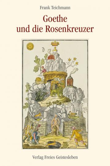 Goethe und die Rosenkreuzer  Frank Teichmann
