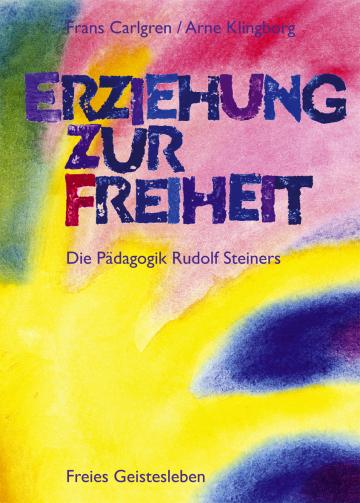 Erziehung zur Freiheit Frans Carlgren  Arne Klingborg