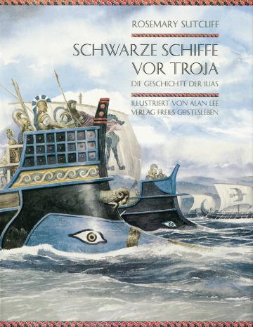 Schwarze Schiffe vor Troja  Rosemary Sutcliff    Alan Lee