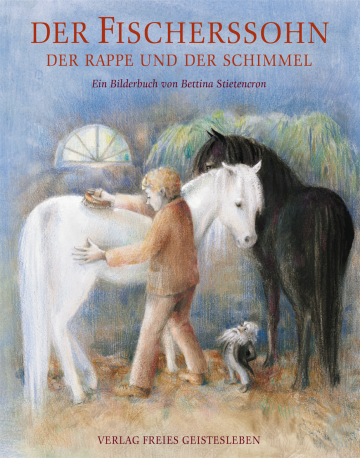 Der Fischerssohn, der Rappe und der Schimmel  Johann Wilhelm Wolf    Bettina Stietencron