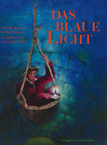 Das blaue Licht  Jacob und Wilhelm Grimm ,  Christiane Lesch