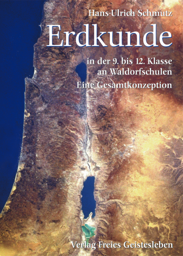 Erdkunde in der 9. bis 12. Klasse an Waldorfschulen  Hans-Ulrich Schmutz