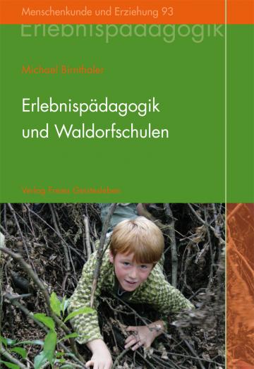 Erlebnispädagogik und Waldorfschulen  Michael Birnthaler