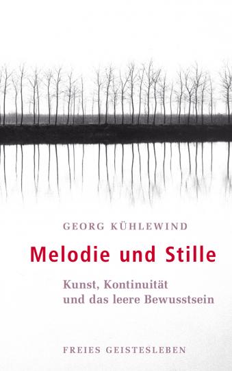 Melodie und Stille  Georg Kühlewind