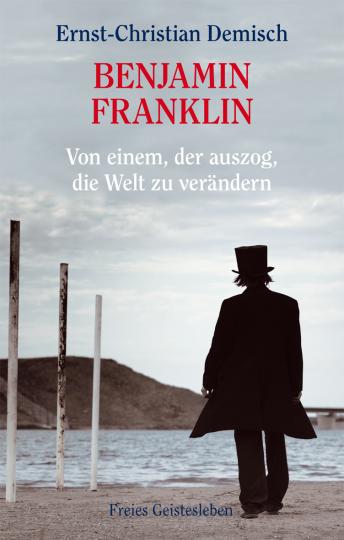 Benjamin Franklin  Ernst-Christian Demisch