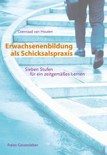 Erwachsenenbildung als Schicksalspraxis  Coenraad van Houten