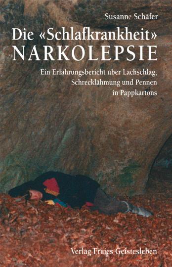 Die »Schlafkrankheit« Narkolepsie  Susanne Schäfer