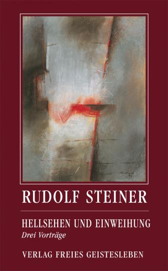 Hellsehen und Einweihung  Rudolf Steiner   Jean-Claude Lin
