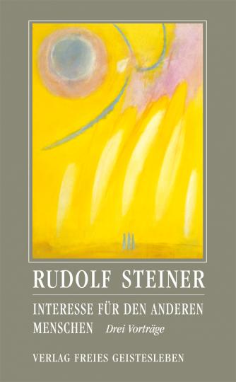 Interesse für den anderen Menschen  Rudolf Steiner   Andreas Neider