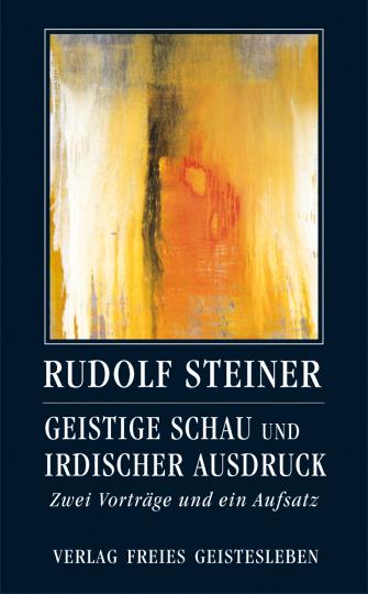 Geistige Schau und irdischer Ausdruck  Rudolf Steiner   Jean-Claude Lin