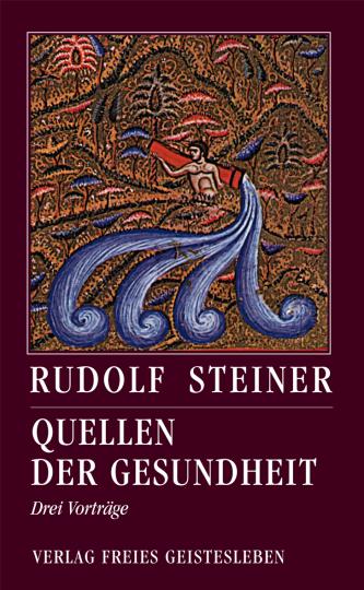 Quellen der Gesundheit  Rudolf Steiner   Andreas Neider