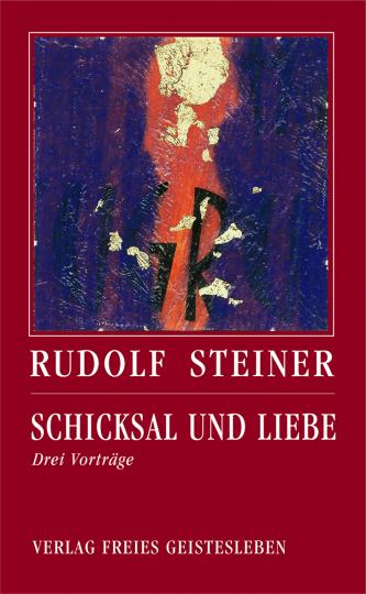 Schicksal und Liebe  Rudolf Steiner   Jean-Claude Lin