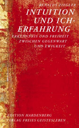Intuition und Ich-Erfahrung  Renatus Ziegler