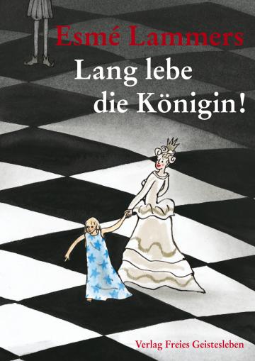 Lang lebe die Königin!  Esmé Lammers    Annemarie van Haeringen