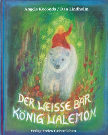 Der weiße Bär König Walemon  Dan Lindholm    Angela Kočonda