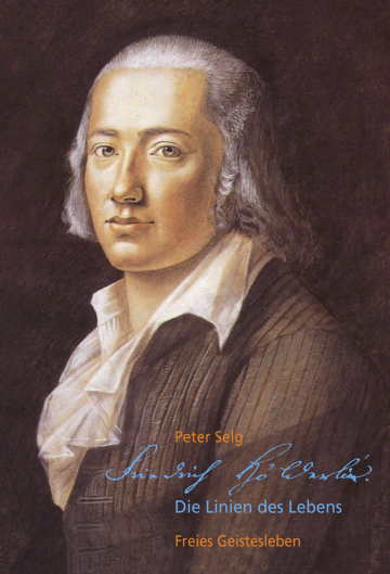 Friedrich Hölderlin - die Linien des Lebens Peter Selg